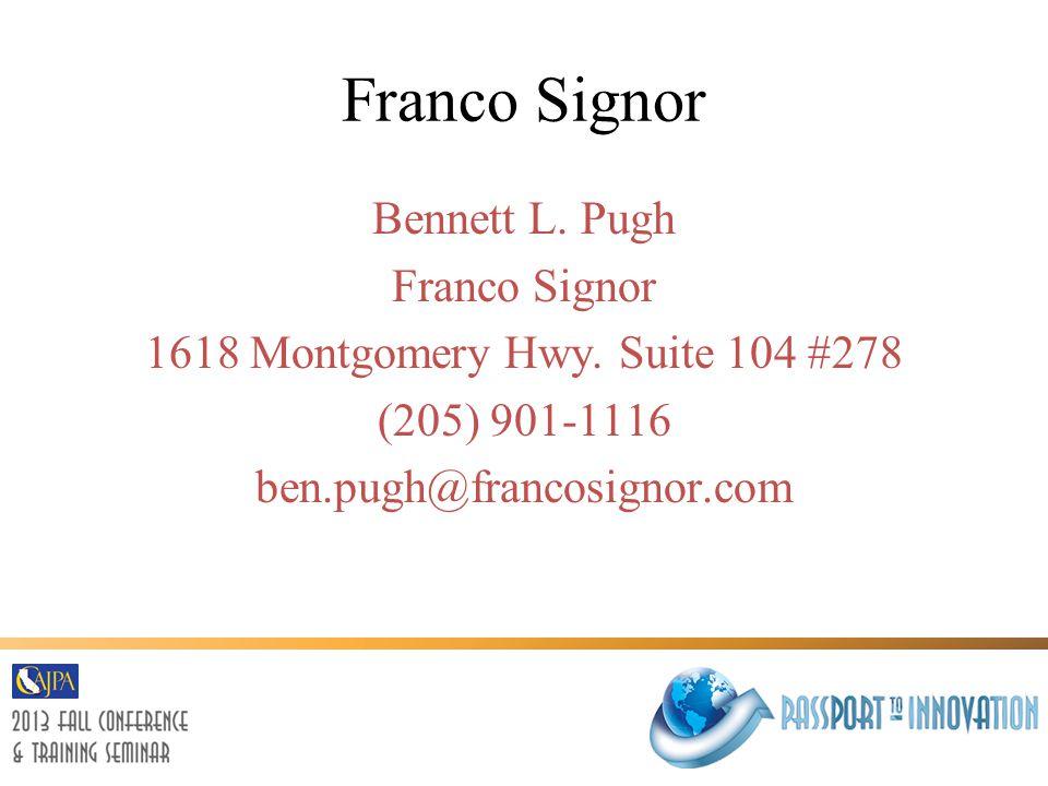 Franco Signor Bennett L. Pugh Franco Signor 1618 Montgomery Hwy.