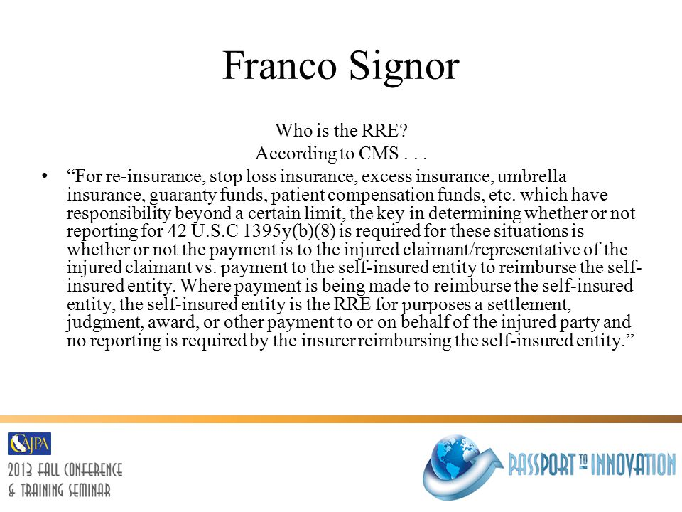 Franco Signor Who is the RRE. According to CMS...