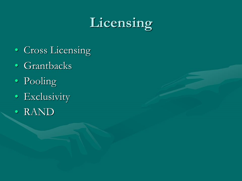 Licensing Cross LicensingCross Licensing GrantbacksGrantbacks PoolingPooling ExclusivityExclusivity RANDRAND