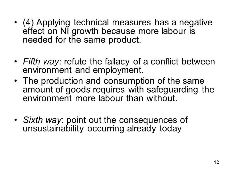 (4) Applying technical measures has a negative effect on NI growth because more labour is needed for the same product.