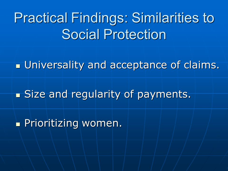 Practical Findings: Similarities to Social Protection Universality and acceptance of claims.