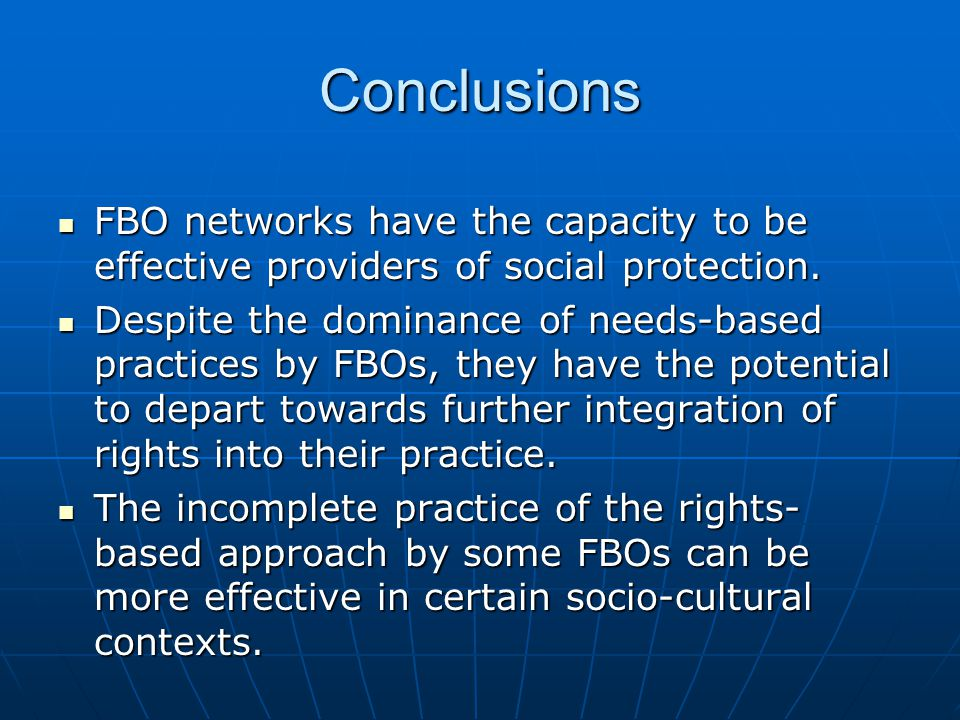 Conclusions FBO networks have the capacity to be effective providers of social protection.