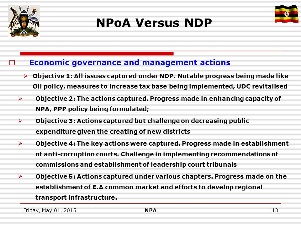 Friday, May 01, 2015NPA13 NPoA Versus NDP  Economic governance and management actions  Objective 1: All issues captured under NDP.