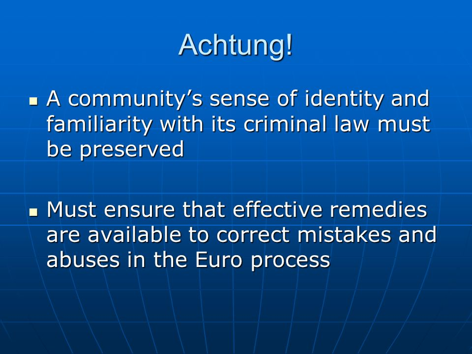 Achtung! A community's sense of identity and familiarity with its criminal law must be preserved A community's sense of identity and familiarity with