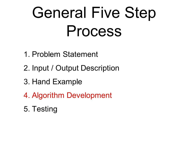 General Five Step Process 1. Problem Statement 2.