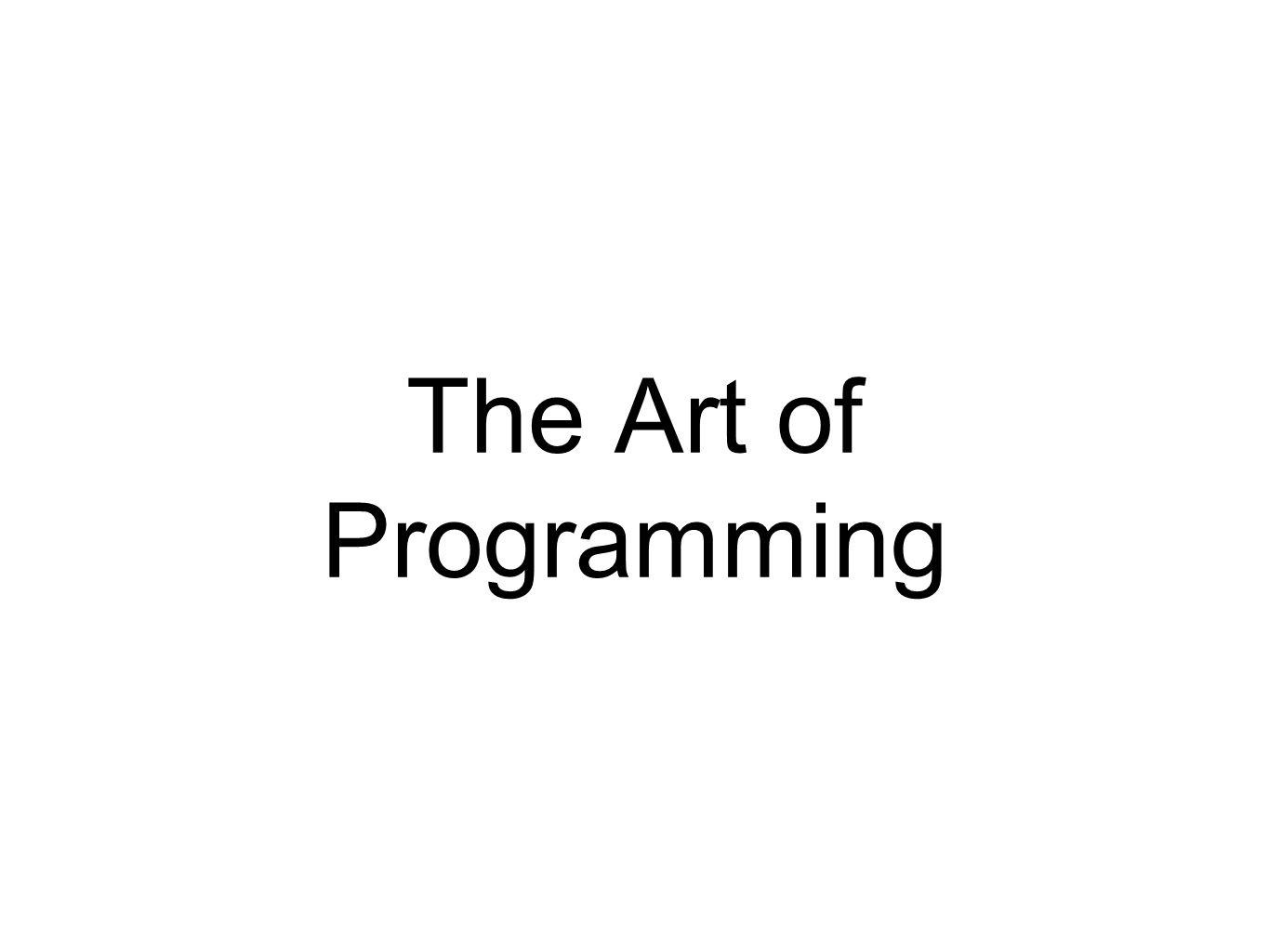 General Advice Top-down programming: Start with the big picture and get more specific Bottom-up programming: work up to the big picture by glueing together smaller, existing pieces Divide and conquer: break a problem up into individual piecs