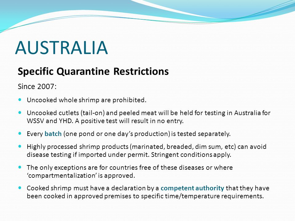 Specific Quarantine Restrictions Since 2007: Uncooked whole shrimp are prohibited.