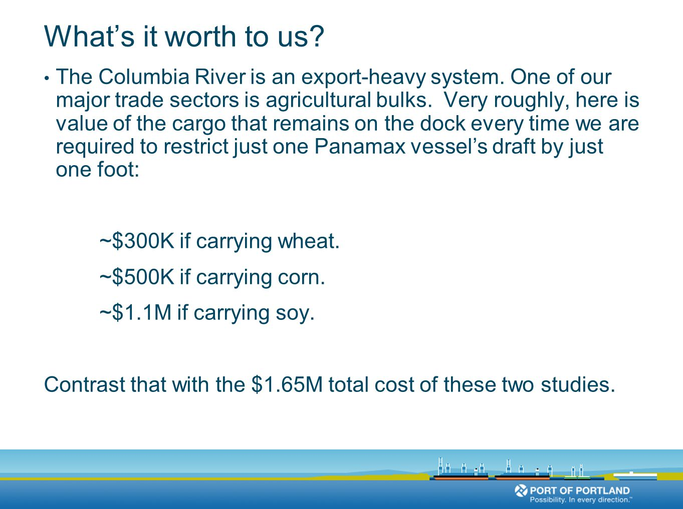 What's it worth to us. The Columbia River is an export-heavy system.