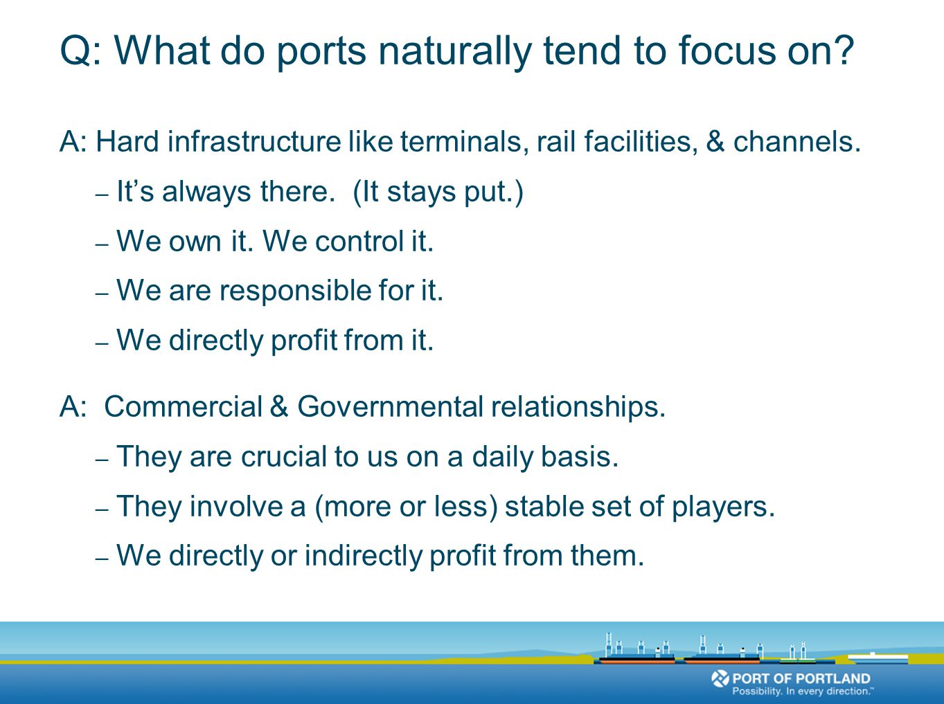 Q: What do ports naturally tend to focus on.