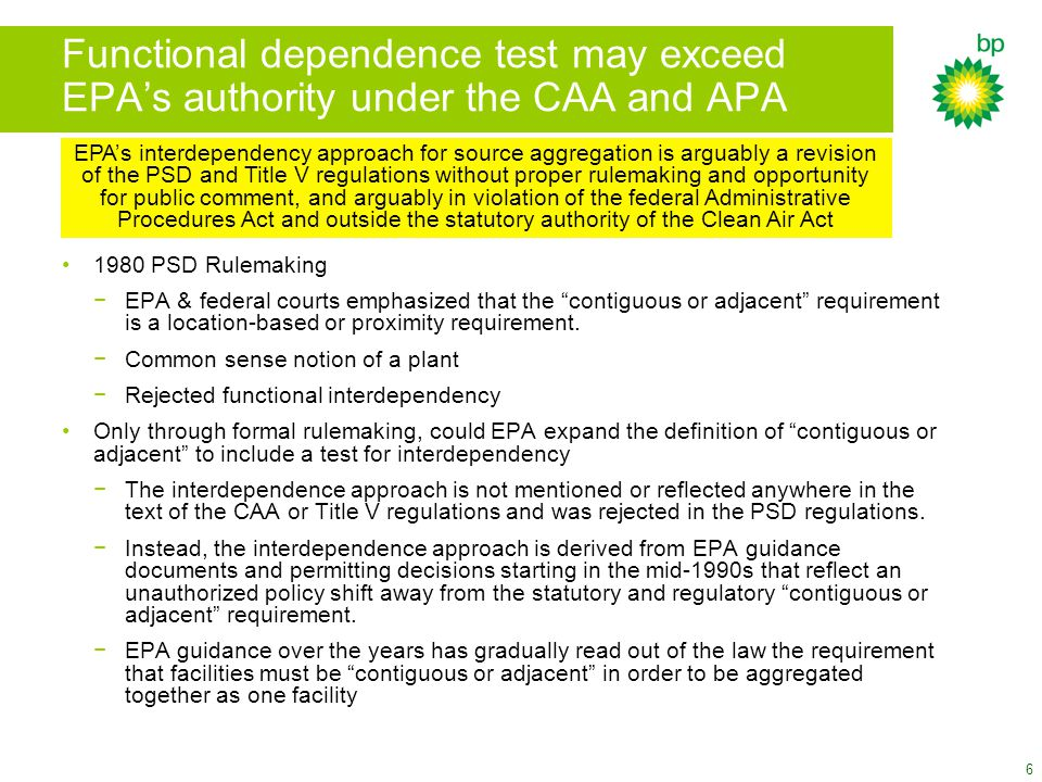6 Functional dependence test may exceed EPA's authority under the CAA and APA 1980 PSD Rulemaking −EPA & federal courts emphasized that the contiguous or adjacent requirement is a location-based or proximity requirement.