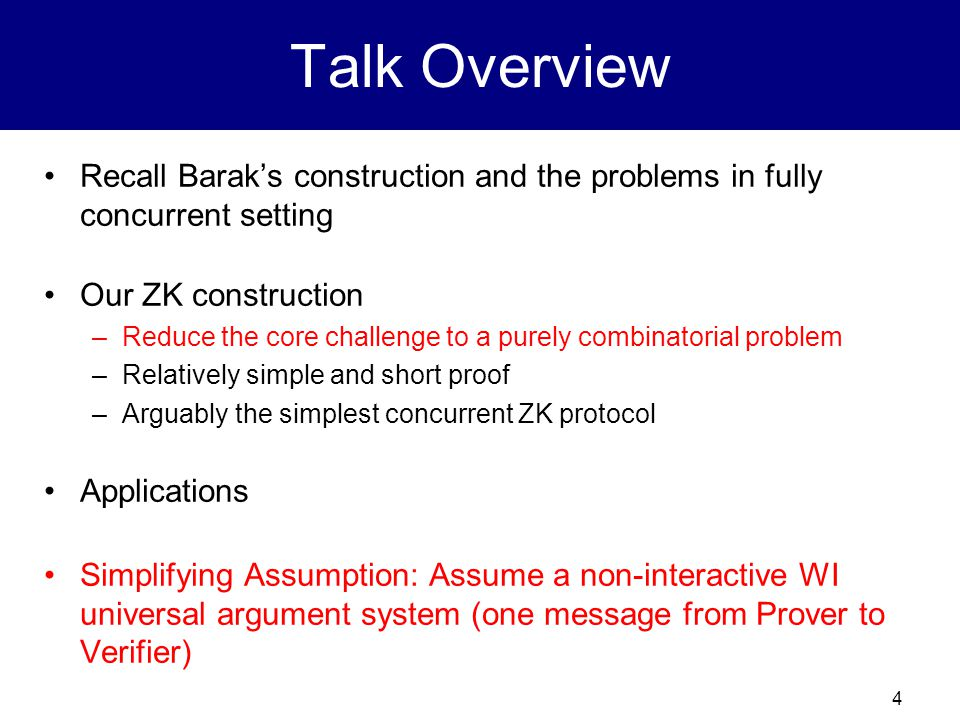 4 Talk Overview Recall Barak's construction and the problems in fully concurrent setting Our ZK construction –Reduce the core challenge to a purely co