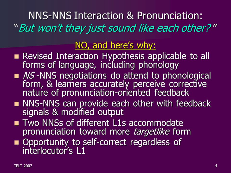 TBLT 20074 NNS-NNS Interaction & Pronunciation: But won't they just sound like each other.