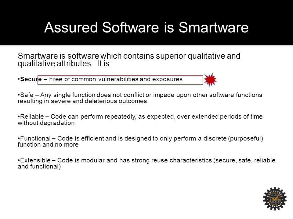 Assured Software is Smartware Smartware is software which contains superior qualitative and qualitative attributes.