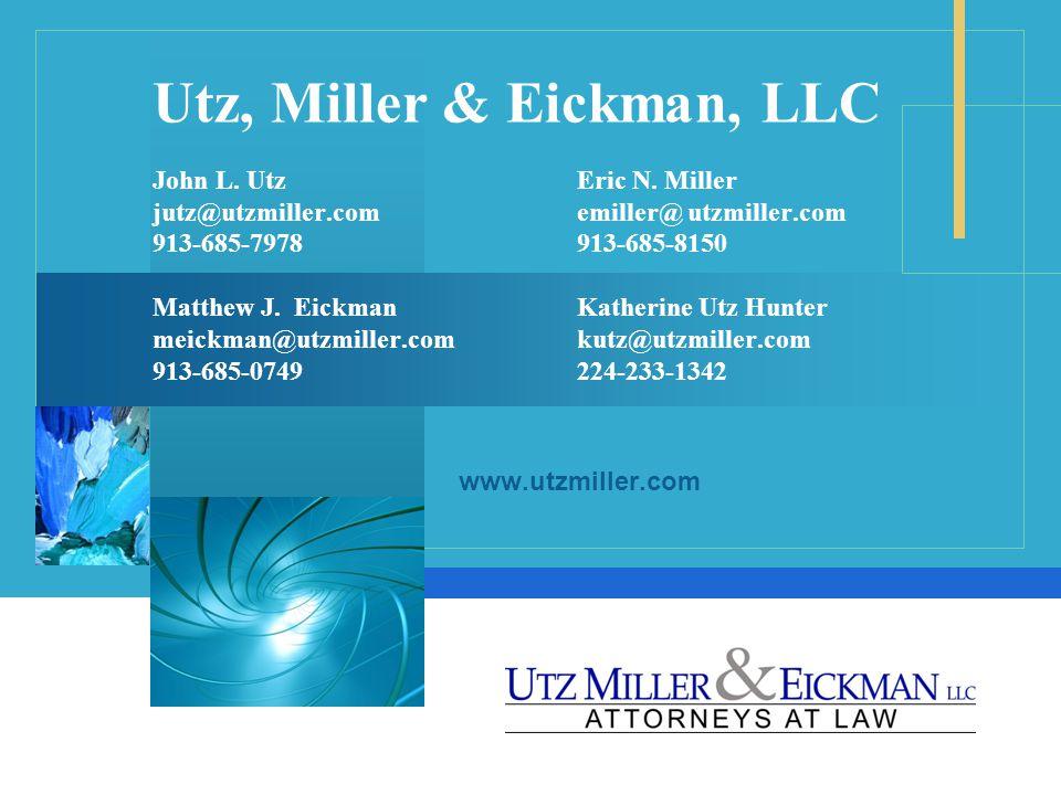 Utz, Miller & Eickman, LLC John L. UtzEric N.