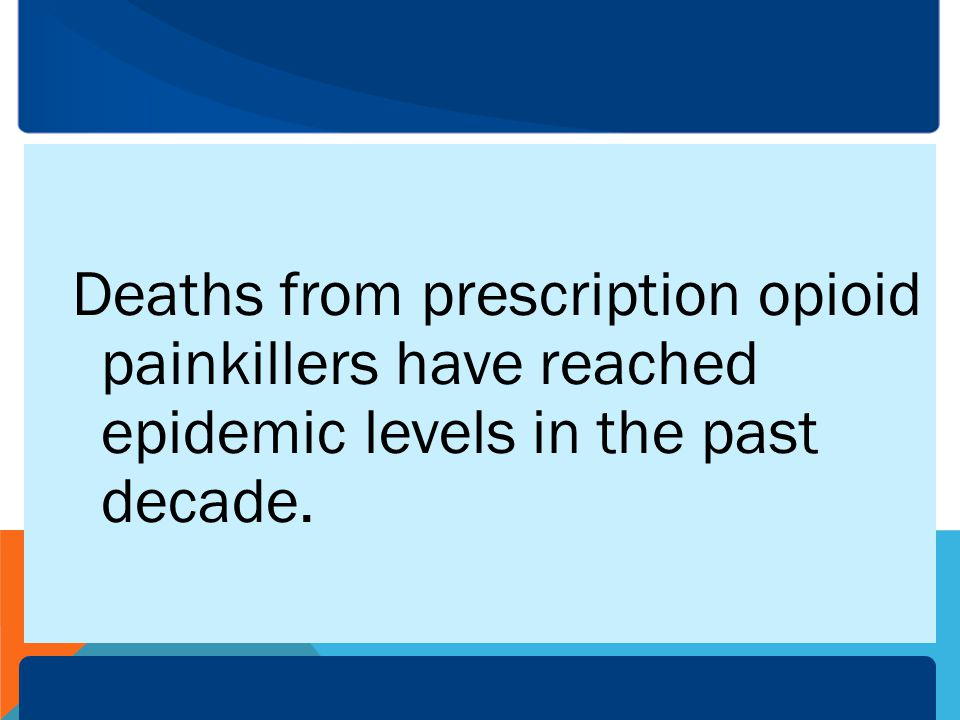 Opioid analgesics are now responsible for more deaths than: the number of deaths from suicide, motor vehicle crashes, cocaine and heroin overdoses combined.