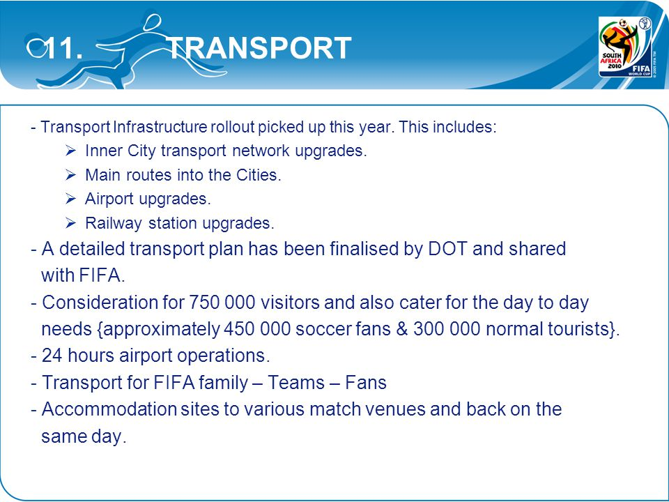 11. TRANSPORT - Transport Infrastructure rollout picked up this year.