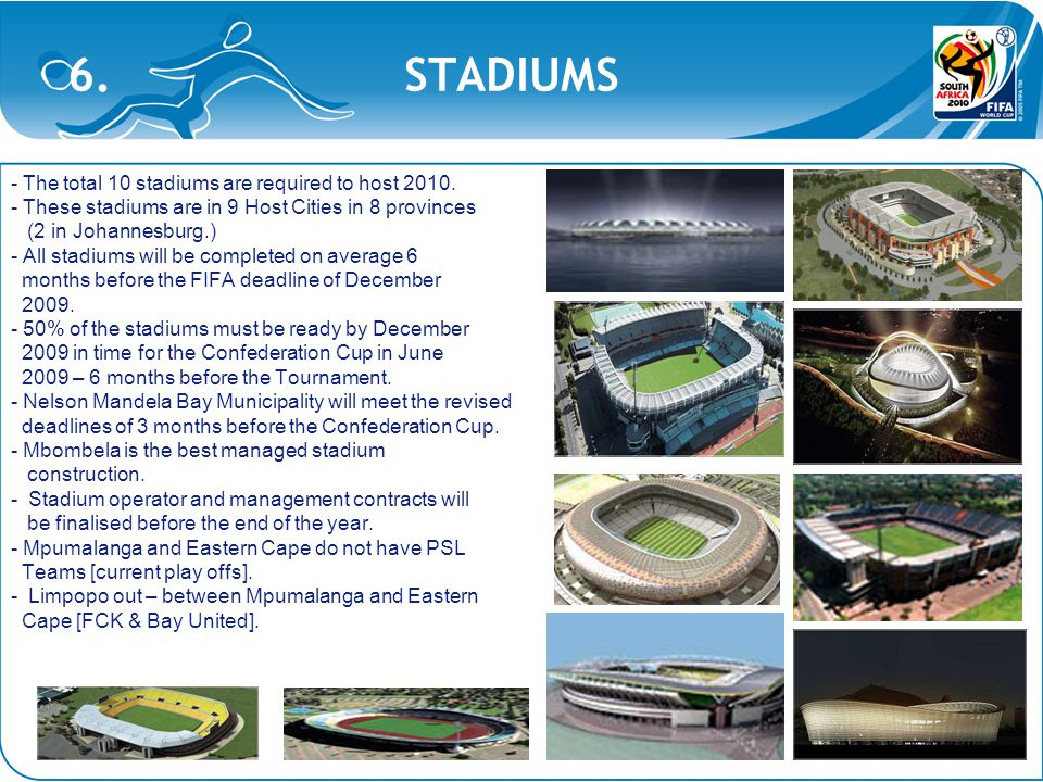 6. STADIUMS - The total 10 stadiums are required to host 2010.