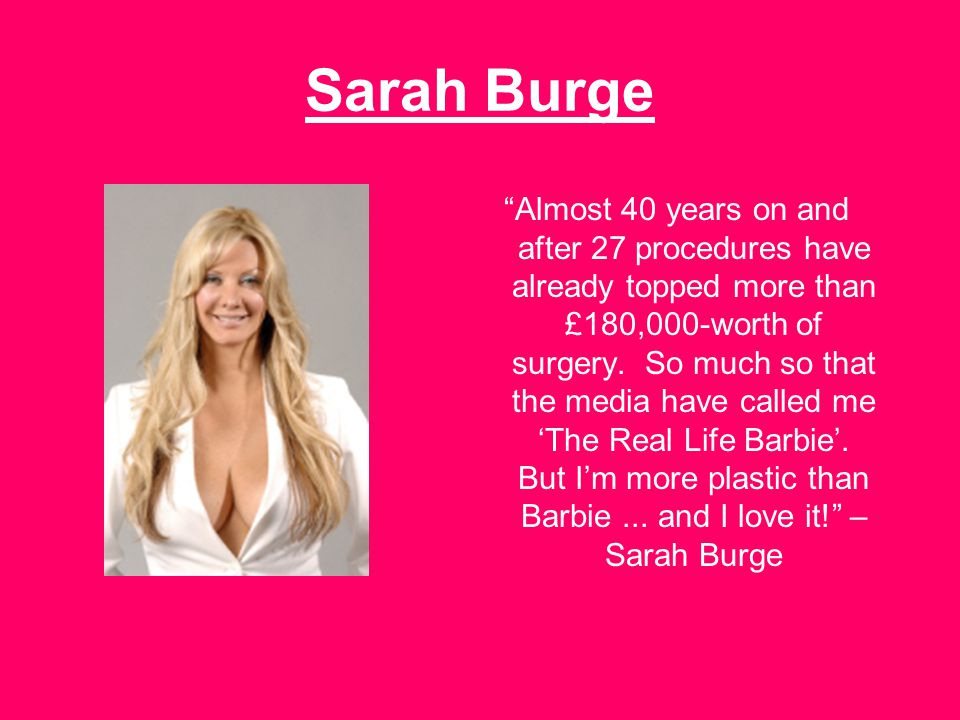 Sarah Burge Almost 40 years on and after 27 procedures have already topped more than £180,000-worth of surgery.