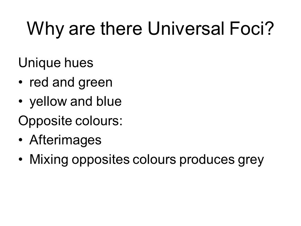 Why are there Universal Foci.