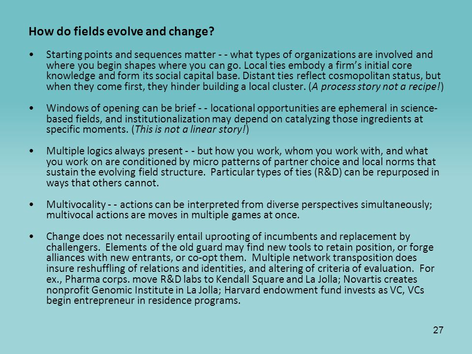 27 How do fields evolve and change.