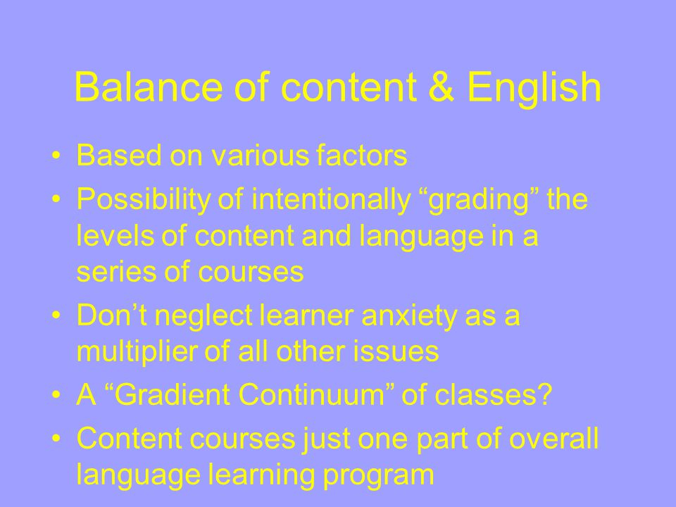 """Balance of content & English Based on various factors Possibility of intentionally """"grading"""" the levels of content and language in a series of courses"""