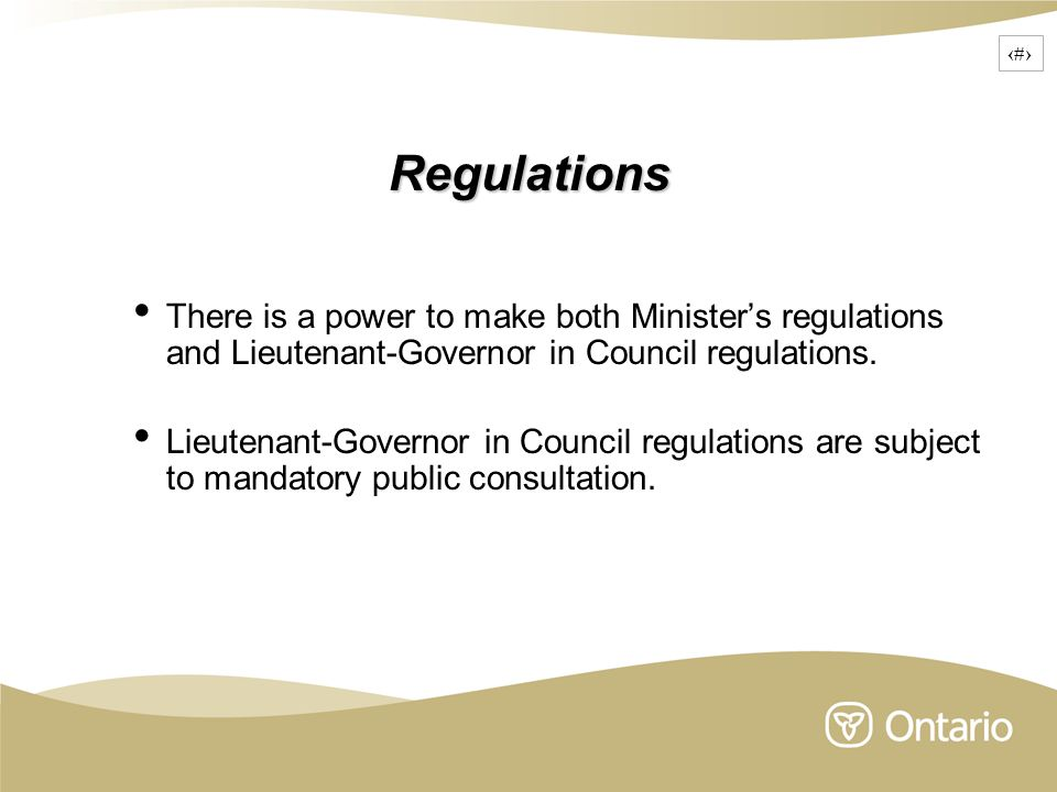 16Regulations There is a power to make both Minister's regulations and Lieutenant-Governor in Council regulations.