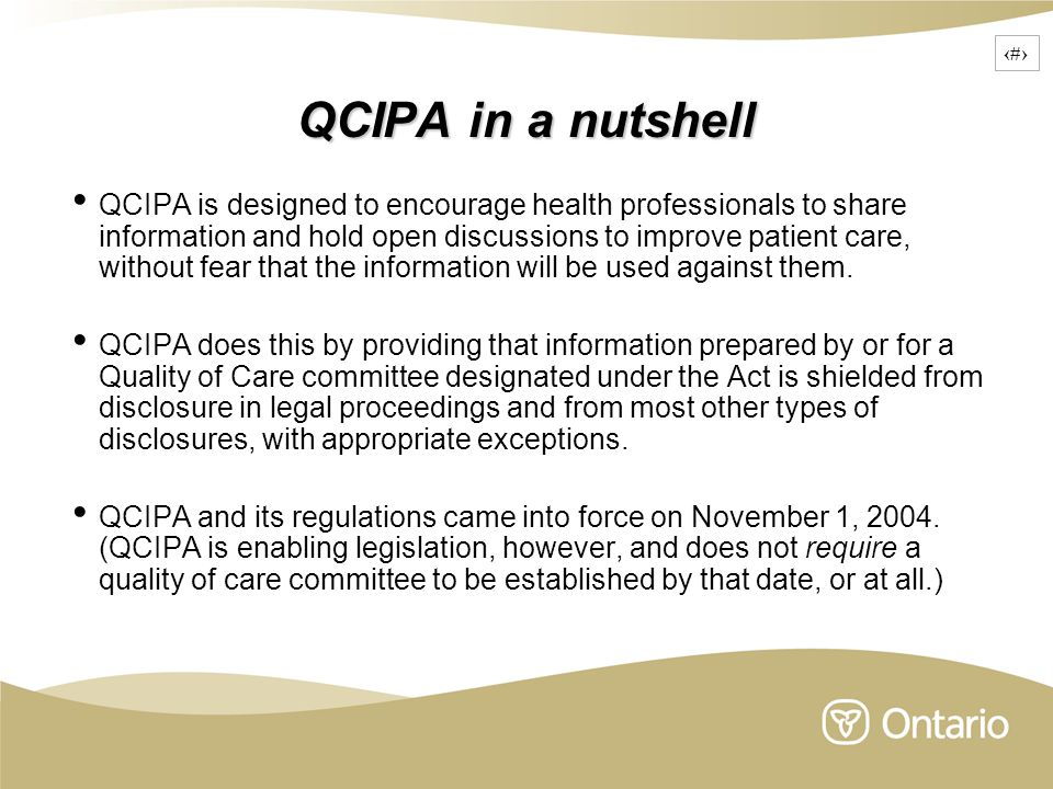 2 QCIPA in a nutshell QCIPA is designed to encourage health professionals to share information and hold open discussions to improve patient care, with
