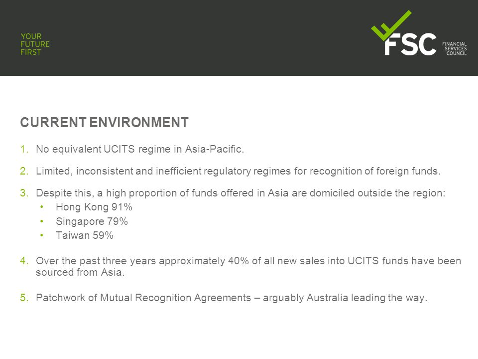 CURRENT ENVIRONMENT 1.No equivalent UCITS regime in Asia-Pacific.