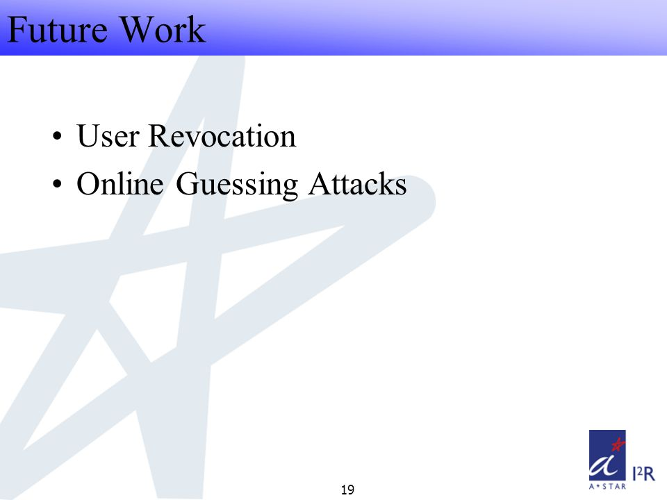 RFID Security Seminar 2008 19 Future Work User Revocation Online Guessing Attacks