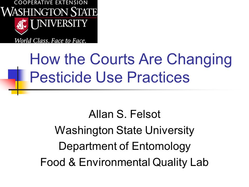 How the Courts Are Changing Pesticide Use Practices Allan S.