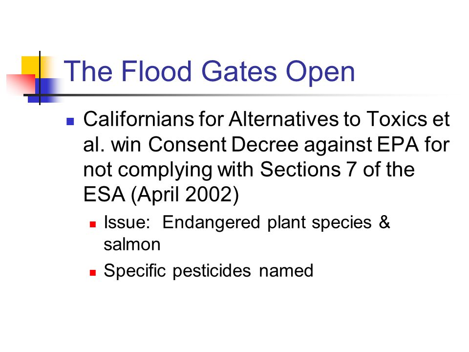 The Flood Gates Open Californians for Alternatives to Toxics et al.