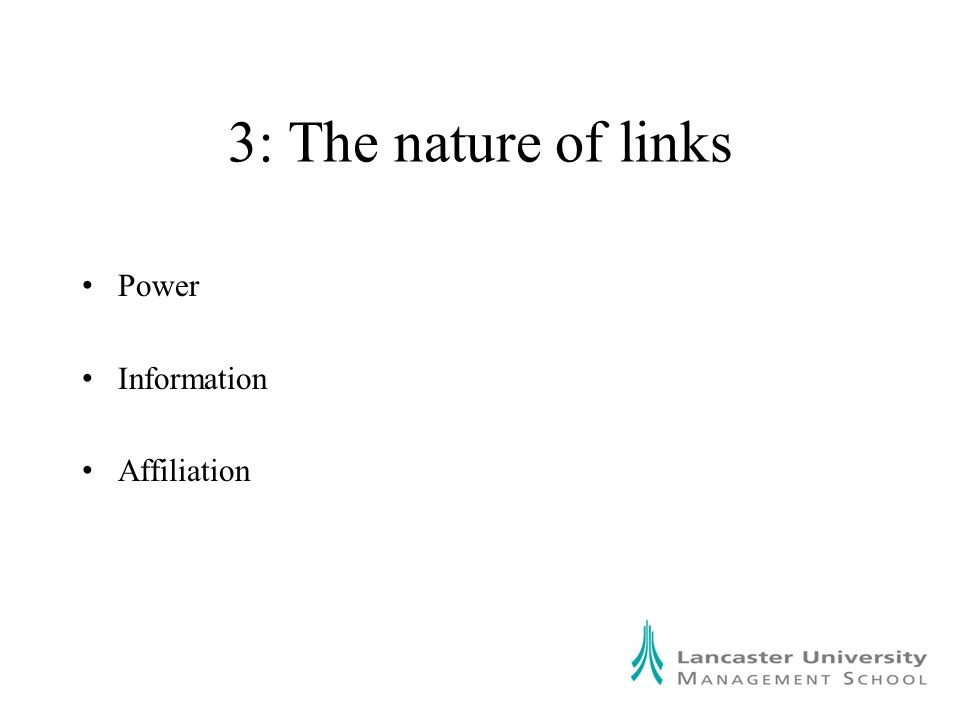 3: The nature of links Power Information Affiliation
