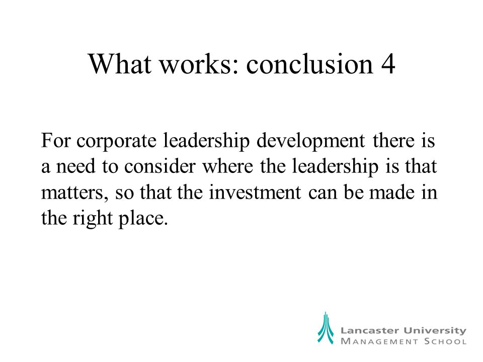 What works: conclusion 9 Should take advantage of appropriate forms of virtual learning.