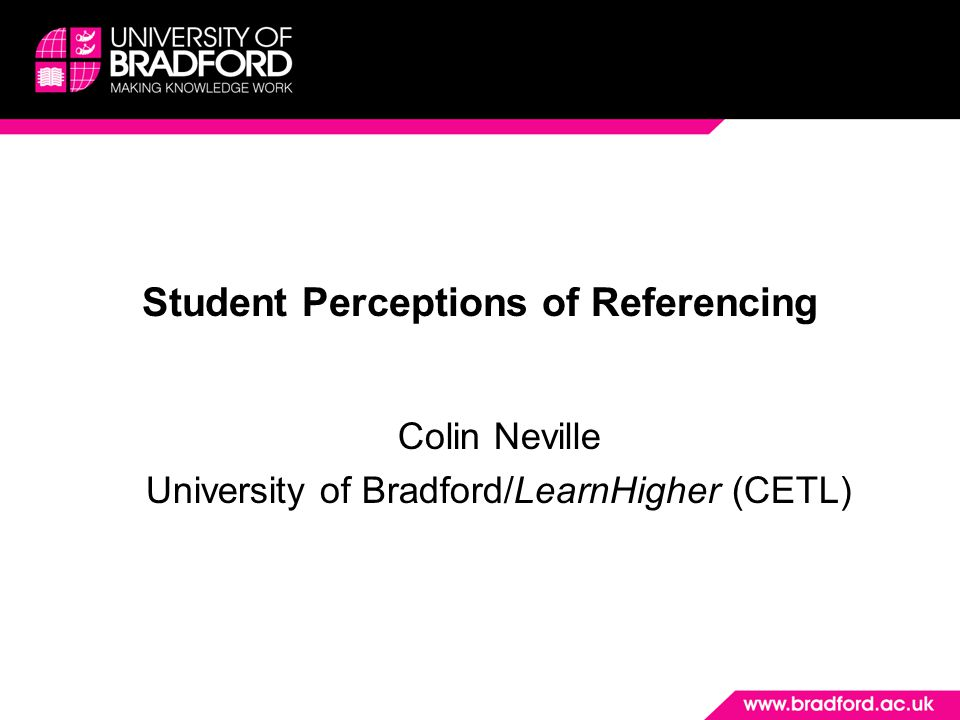Two stages of research Stage 1: 2008/9: 'Student Perceptions of Referencing' Stage 2: 2009/10 : 'International Students, writing and referencing' 600+ students involved across 17 UK/HEIs