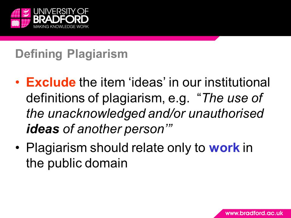 Defining Plagiarism Exclude the item 'ideas' in our institutional definitions of plagiarism, e.g.