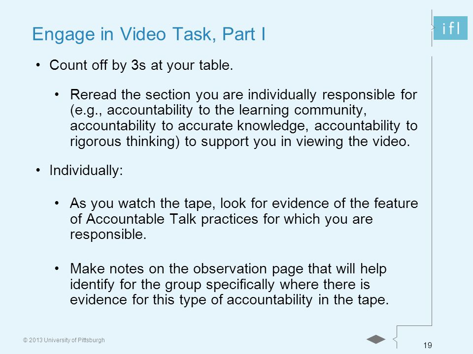 19 © 2013 University of Pittsburgh Engage in Video Task, Part I Count off by 3s at your table.