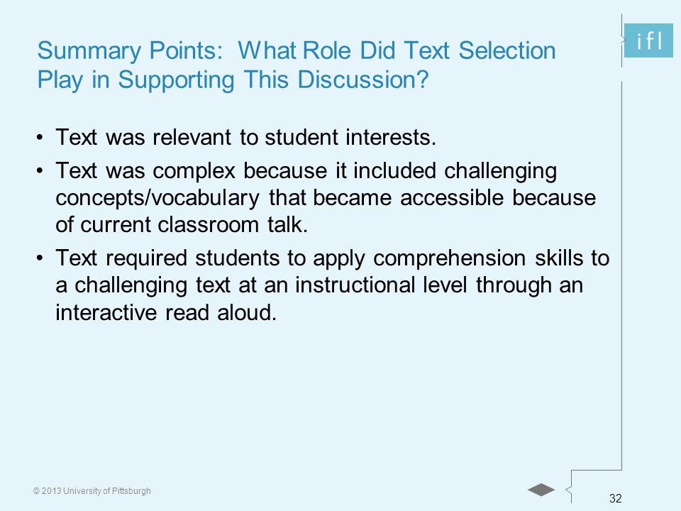 32 © 2013 University of Pittsburgh Summary Points: What Role Did Text Selection Play in Supporting This Discussion.