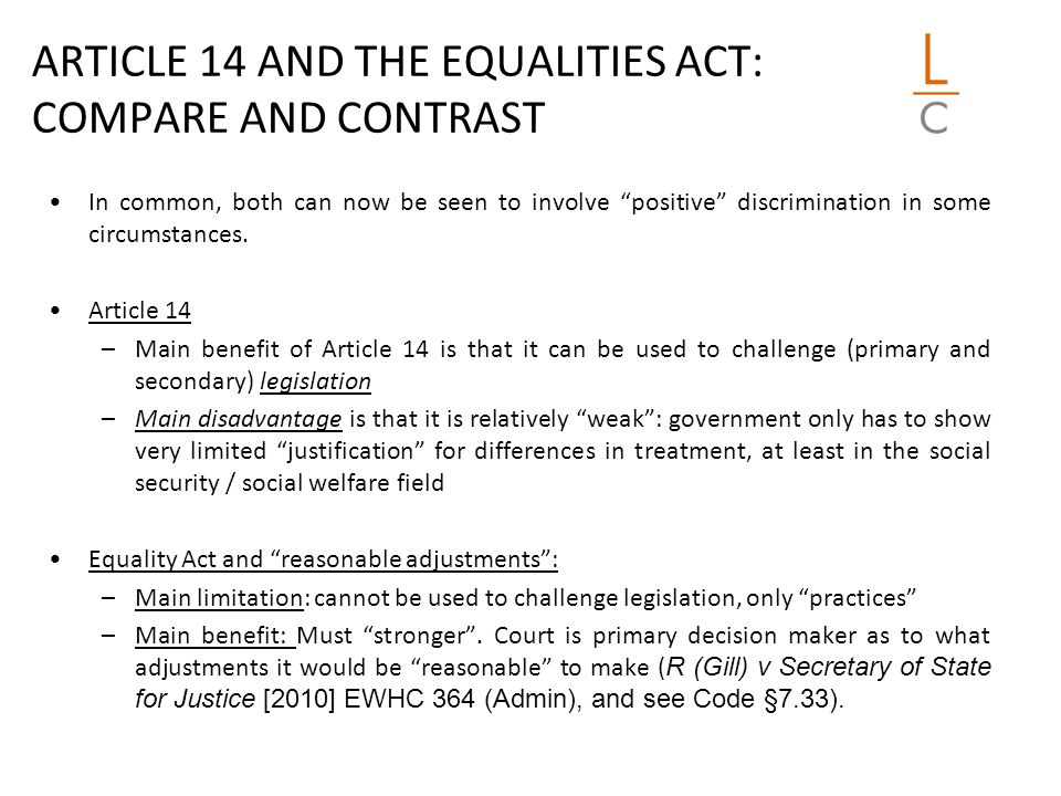 ARTICLE 14 AND THE EQUALITIES ACT: COMPARE AND CONTRAST In common, both can now be seen to involve positive discrimination in some circumstances.