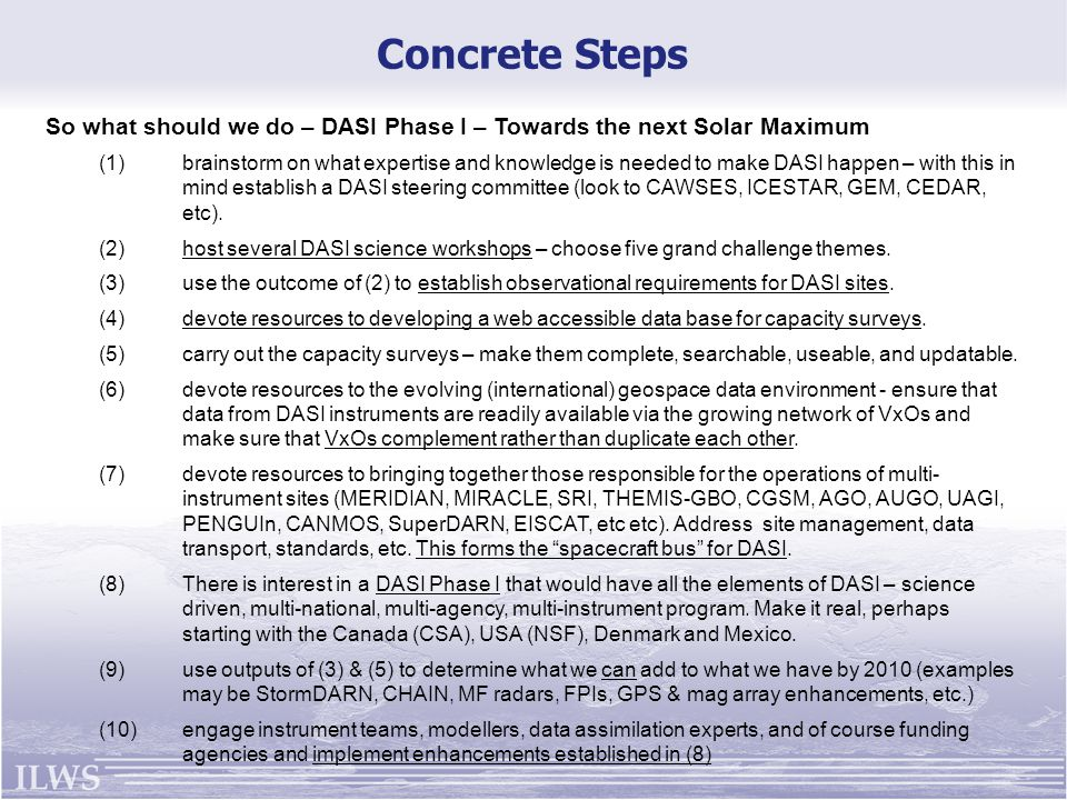 Concrete Steps So what should we do – DASI Phase I – Towards the next Solar Maximum (1)brainstorm on what expertise and knowledge is needed to make DA