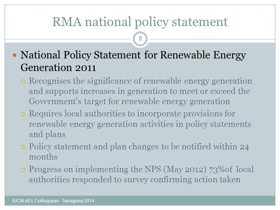 RMA national policy statement National Policy Statement for Renewable Energy Generation 2011  Recognises the significance of renewable energy generat