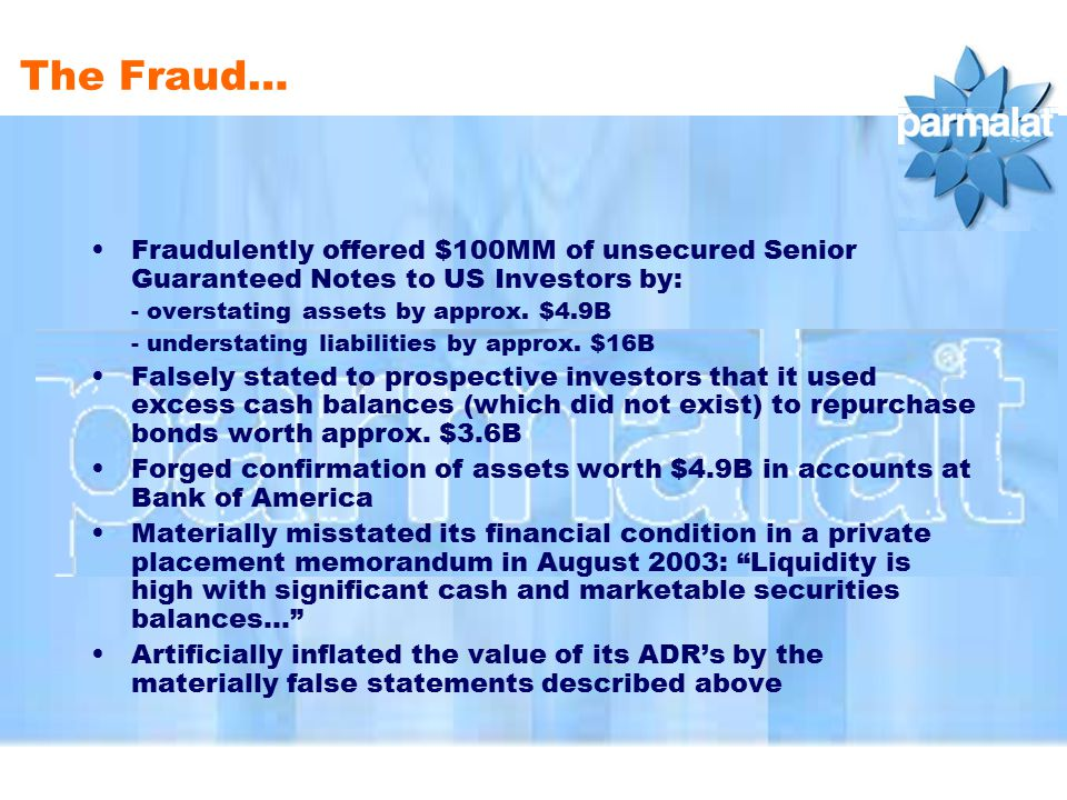 The Fraud… Fraudulently offered $100MM of unsecured Senior Guaranteed Notes to US Investors by: - overstating assets by approx.