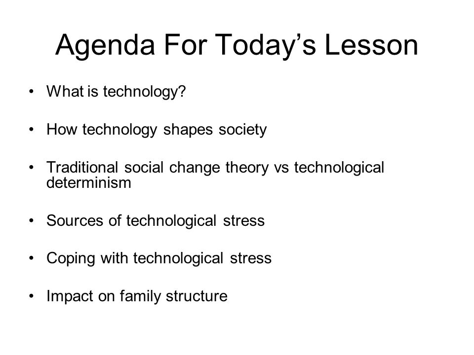 Agenda For Today's Lesson What is technology.