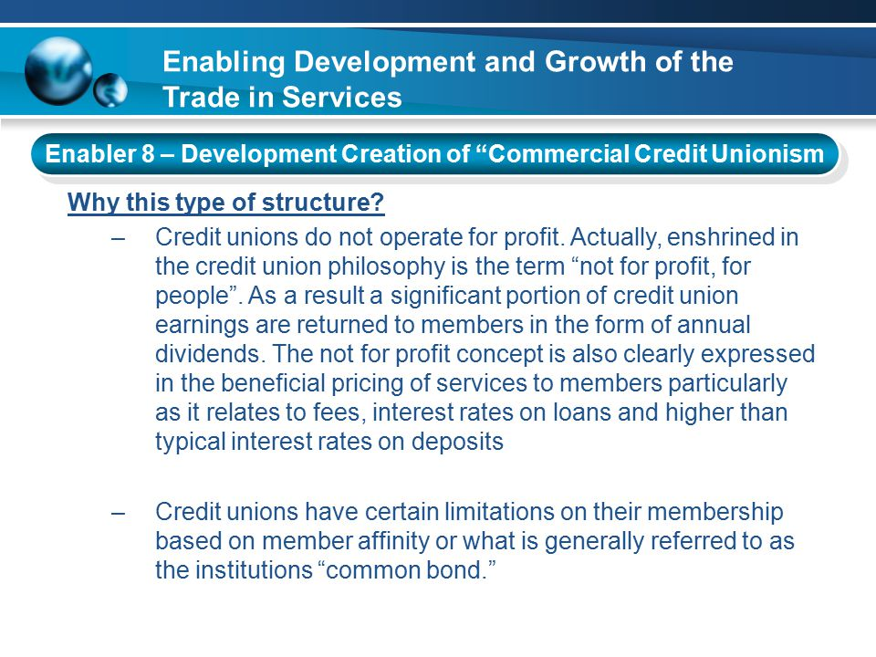 Why this type of structure. –Credit unions do not operate for profit.