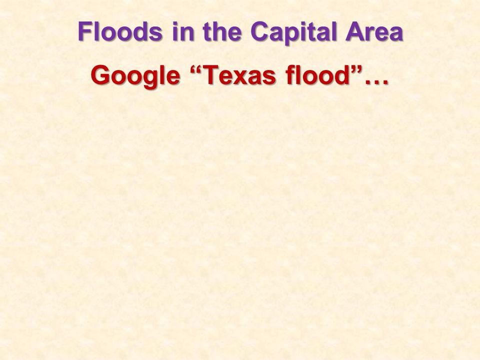 Google Texas flood … Floods in the Capital Area