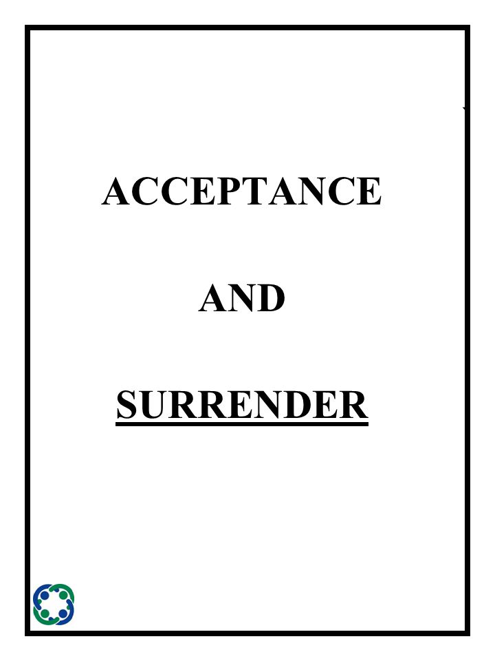 ` ACCEPTANCE AND SURRENDER