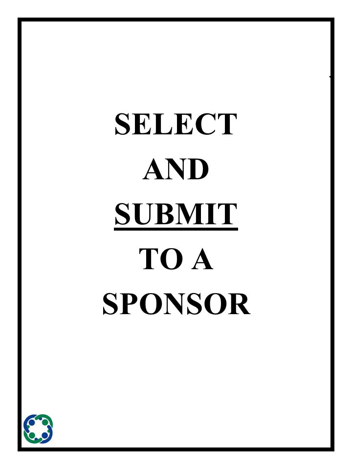 ` SELECT AND SUBMIT TO A SPONSOR