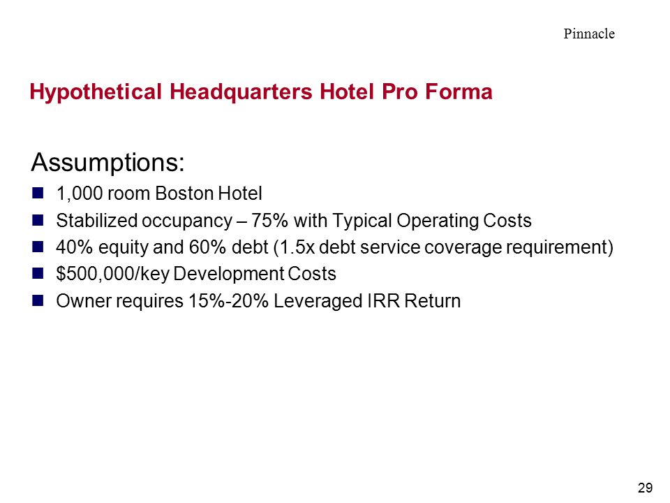 29 Hypothetical Headquarters Hotel Pro Forma Assumptions: 1,000 room Boston Hotel Stabilized occupancy – 75% with Typical Operating Costs 40% equity a