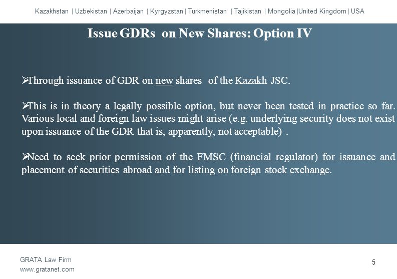  Through issuance of GDR on new shares of the Kazakh JSC.
