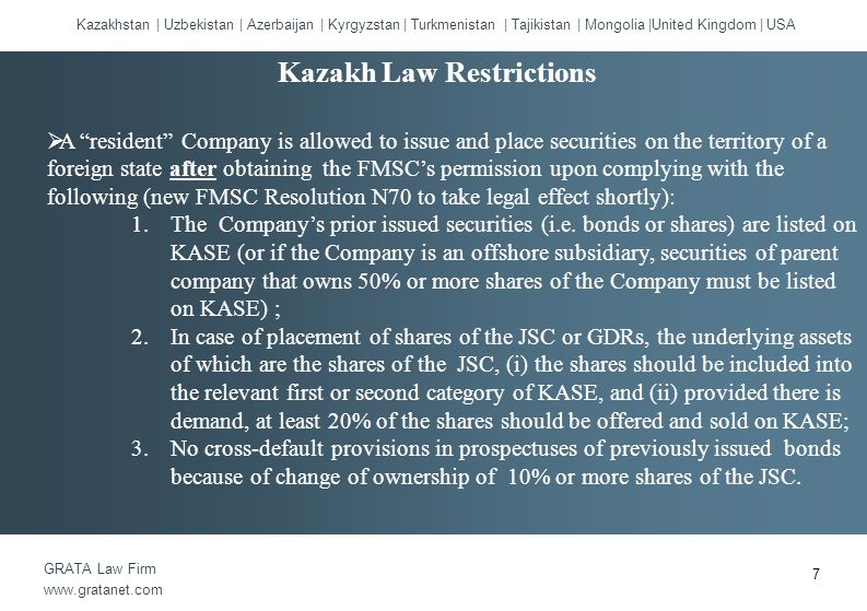  A resident Company is allowed to issue and place securities on the territory of a foreign state after obtaining the FMSC's permission upon complying with the following (new FMSC Resolution N70 to take legal effect shortly): 1.The Company's prior issued securities (i.e.