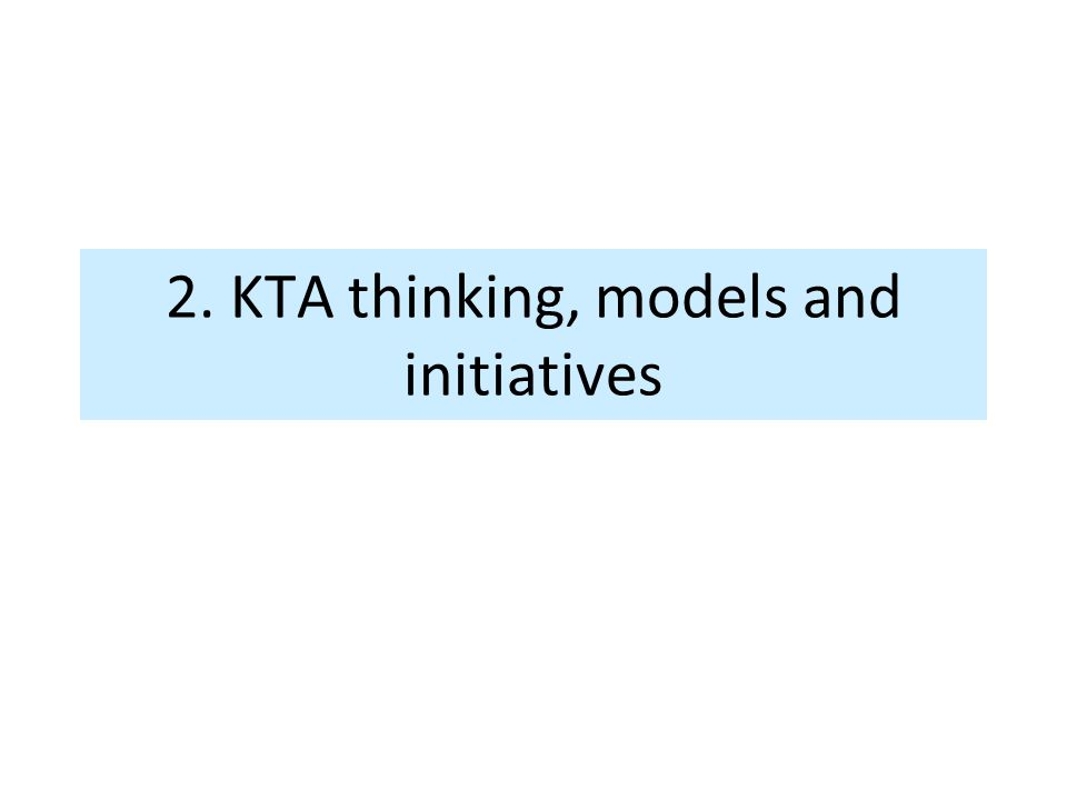 2. KTA thinking, models and initiatives